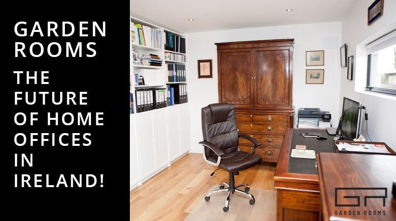 Garden Rooms - The Future of Home Offices in Ireland