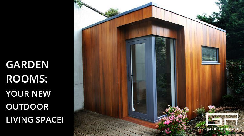 Garden Rooms - Your New Outdoor Living Space