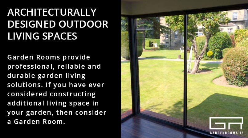 Outdoor Living Spaces - Garden Room Dublin