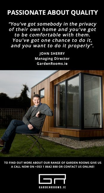 Passionate about Quality - John Sherry - Garden Rooms Ireland