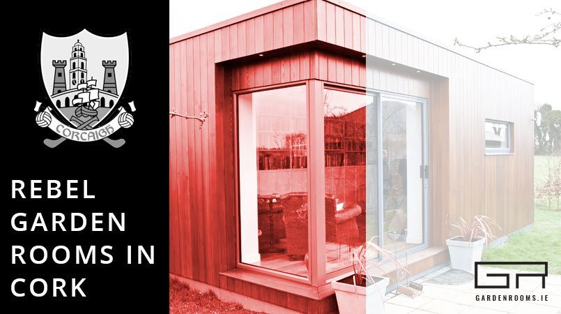 Rebel Garden Rooms in Cork - Garden Rooms Ireland