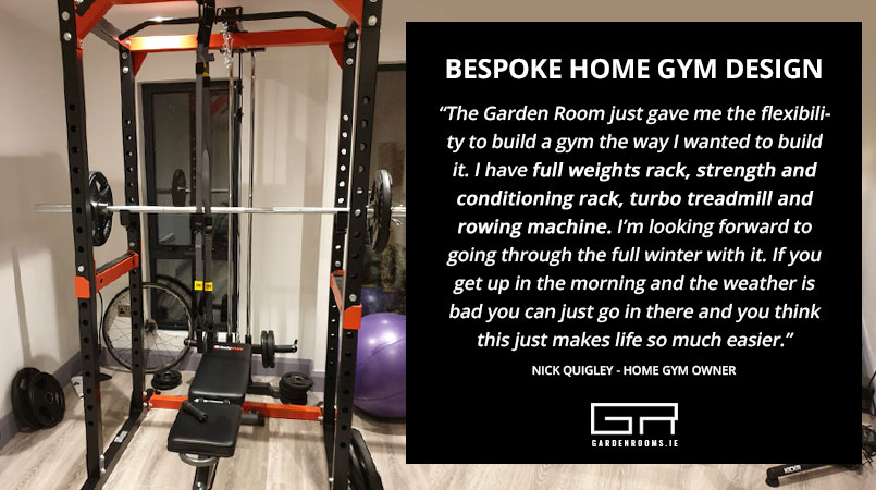 Bespoke Home Gym Design Nick Quigley - Garden Rooms Ireland