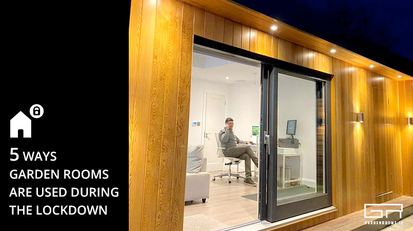 5 Ways Garden Rooms Are Used During The Lockdown - Garden Rooms Ireland