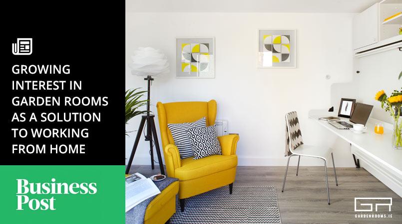 Growing Interest in Garden Rooms Working From Home - Garden Rooms Business Post